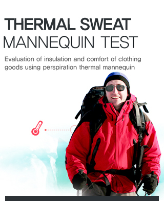 Thermal Sweat Mannequin Test - Evaluation of insulation and comfort of clothing goods using perspiration thermal mannequin