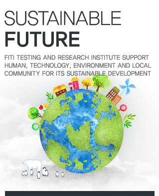 Sustainable future - FITI TESTING AND RESEARCH INSTITUTE SUPPORT HUMAN, TECHNOLOGY, ENVIRONMENT AND LOCAL COMMUNITY FOR ITS SUSTAINABLE DEVELOPMENT